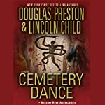 Cemetery Dance (       ABRIDGED) by Douglas Preston, Lincoln Child Narrated by Rene Auberjonois