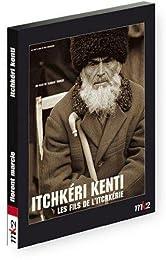 Itchkéri Kenti - Les Fils De L'itchkérie