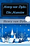 Henry van Dyke: The Mansion