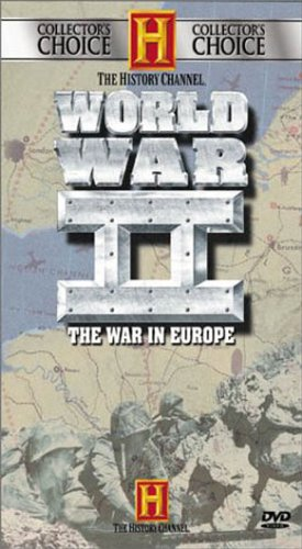 The History Channel - Collector's Choice - World War II - The War in Europe