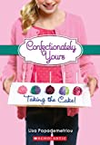 img - for Confectionately Yours #2: Taking the Cake! book / textbook / text book