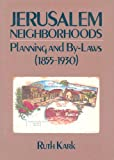 img - for Jerusalem Neighborhoods: Planning and By-Laws (18551930) book / textbook / text book