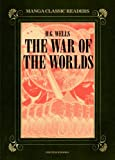 H. G. Wells The War of the Worlds (Manga Classic Readers)