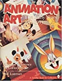 img - for Animation Art: The Early Years 1911-1953 (A Schiffer Book for Collectors) by Lotman, Jeff, Smith, Jonathan (1995) Hardcover book / textbook / text book