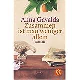 """Zusammen ist man weniger alleinvon """"Anna Gavalda"""""""