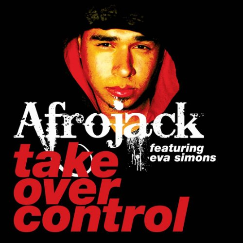 Afrojack - Take Over Control (feat. Eva Simons) Lyrics - Zortam Music