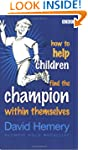 How to Help Children Find the Champio...