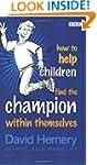 How to Help Children Find the Champio...