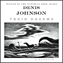 Train Dreams: A Novella (       UNABRIDGED) by Denis Johnson Narrated by Will Patton