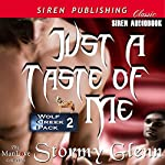 Just a Taste of Me: Wolf Creek Pack, Book 2 | Stormy Glenn