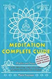 Meditation Complete Guide: How to Relieve Stress, Anxiety and Depression and Return to a State of Inner Peace and Happiness (Practice and Theory)
