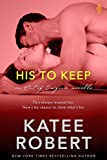 His to Keep (Out Of Uniform Book 2) by Katee Robert