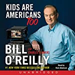 Kids Are Americans Too: Your Rights to a Good, Safe, Fun Life | Bill O'Reilly,Charles Flowers