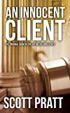 img - for An Innocent Client (Joe Dillard Series No. 1) book / textbook / text book