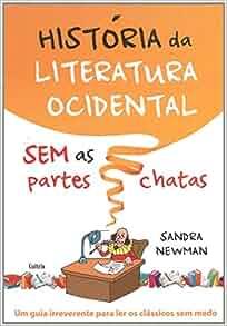 Historia da Literatura Ocidental Sem As Partes Cha (Em Portugues do