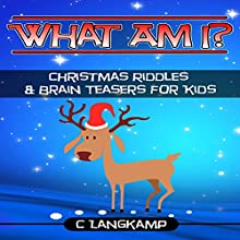 What Am I?: Christmas Riddles and Brain Teasers For Kids #2 | Livre audio Auteur(s) : C Langkamp Narrateur(s) : Christopher Shelby Slone