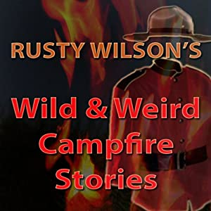 Wild and Weird Campfire Stories Audiobook