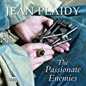 The Passionate Enemies (       UNABRIDGED) by Jean Plaidy Narrated by Jilly Bond