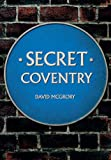 img - for Secret Coventry (Secrets) book / textbook / text book