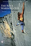 The Rock Warrior's Way: Mental Training For Climbers (English Edition)
