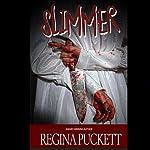 Slimmer | Regina Puckett