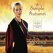 A Simple Autumn: A Seasons of Lancaster Novel, Book 3 | [Rosalind Lauer]