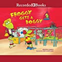Froggy Gets a Doggy Audiobook by Jonathan London Narrated by John McDonough