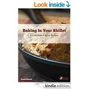 Baking in Your Skillet: A Collection of Skillet Recipes