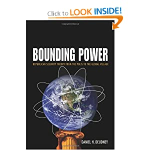Bounding Power: Republican Security Theory from the Polis to the Global Village Daniel H. Deudney