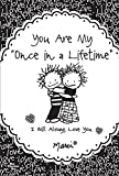 img - for You Are My Once in a Lifetime: I Will Always Love You book / textbook / text book