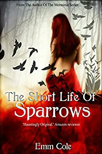 (FREE on 2/4) The Short Life Of Sparrows by Emm Cole - http://eBooksHabit.com