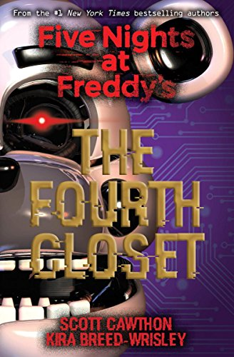 The Fourth Closet (Five Nights at Freddy's) [Cawthon, Scott - Breed-Wrisley, Kira] (Tapa Blanda)
