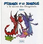Ptidragon et les Dragonuls, Tome 2 :...