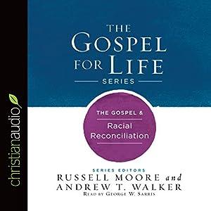 The Gospel & Racial Reconciliation Audiobook