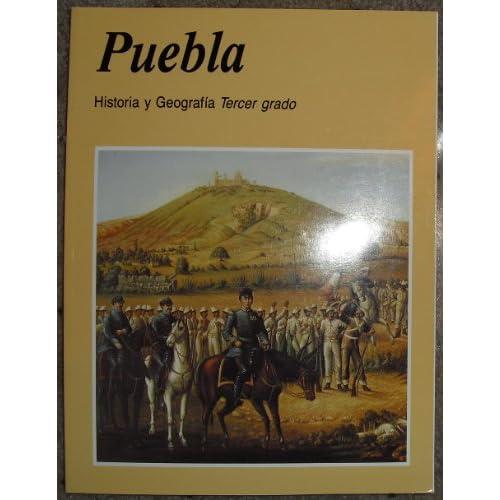 Puebla: Historia y Geografia Tercer Grado