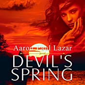 Devil's Spring: Bittersweet Hollow, Book 3 | Aaron Lazar