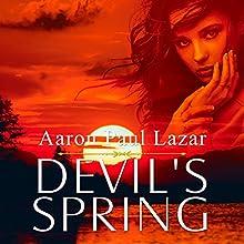 Devil's Spring: Bittersweet Hollow, Book 3 Audiobook by Aaron Lazar Narrated by Gwendolyn Druyor