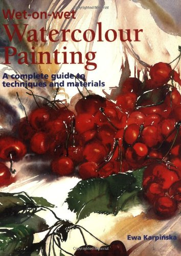 Wet-on-Wet Watercolour Painting: A Complete Guide to Techniques and Materials
