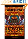 America Betrayed: Bush, Bin Laden, 9/11...AIDs, Anthrax, Iraq...