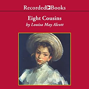 Eight Cousins: or The Aunt Hill | [Louisa May Alcott]