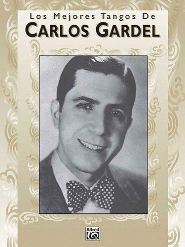 Carlos Gardel Los Mejores Tangos De Piano Vocal Guitar