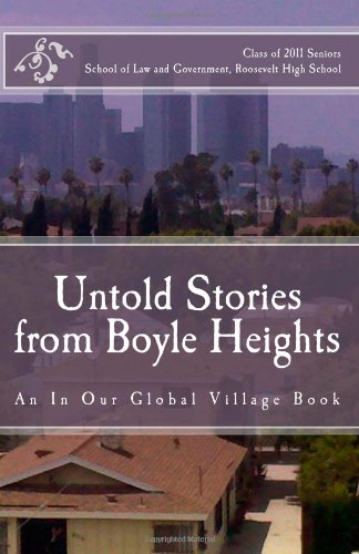 Untold Stories from Boyle Heights: An In Our Global Village Book