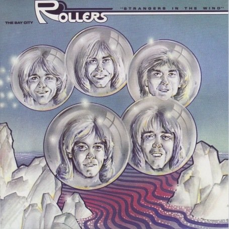 BAY CITY ROLLERS - Strangers In The Wind - Zortam Music