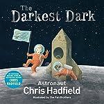 The Darkest Dark   Chris Hadfield