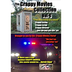 "The Crappy Movies Collection, Vol-6, ""VERNONIA INCIDENT"", Beer, Bullets, and CBs"