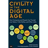 Civility in the Digital Age: How Companies and People Can Triumph over Haters, Trolls, Bullies and Other Jerks (Que Biz-Tech) ~ Andrea Weckerle