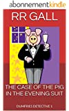 THE CASE OF THE PIG IN THE EVENING SUIT (Dumfries Detective Series Book 1) (English Edition)