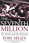 The Seventh Million: The Israelis and...