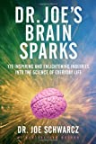 Image of Dr. Joe's Brain Sparks: 179 Inspiring and Enlightening Inquiries into the Science of Everyday Life