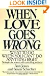 When Love Goes Wrong: What to Do When...